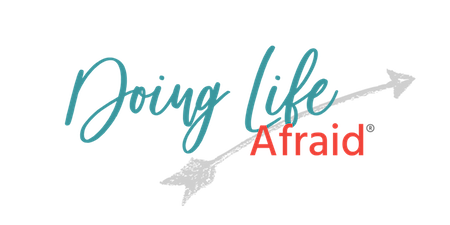Doing Life Afraid